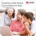 e-Guide: Creating a Safe Online Environment for Kids